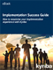 Implementation Success Guide: How to Maximize Your Implementation Experience with Kyriba